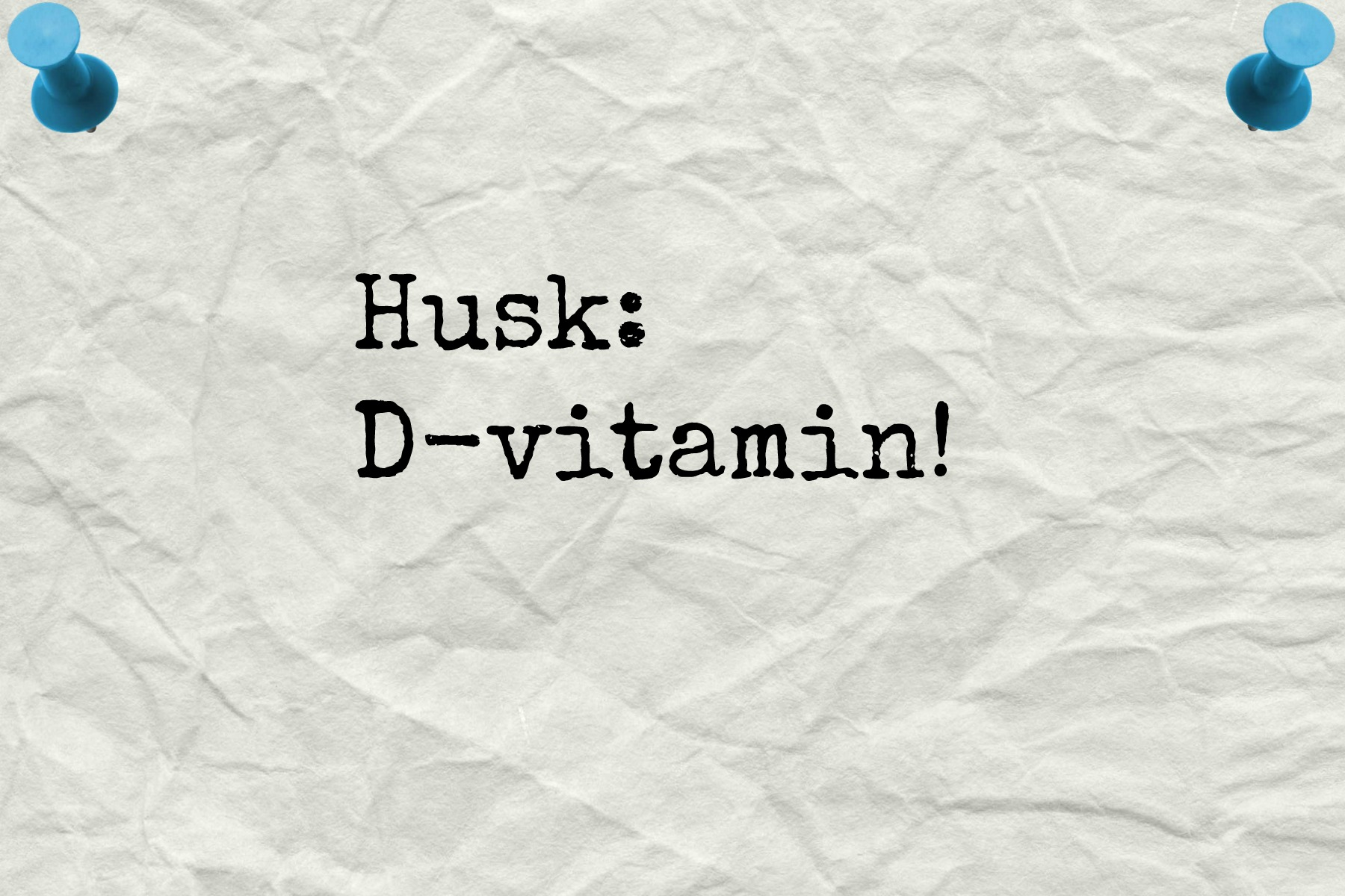 Husk D-vitamin