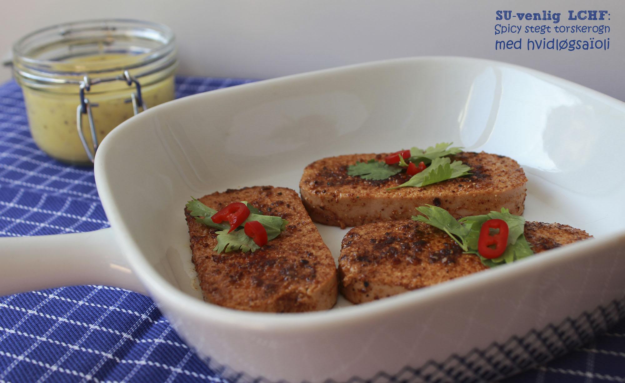 SU-venlig LCHF: Spicy stegt torskerogn med hvidløgsaïoli